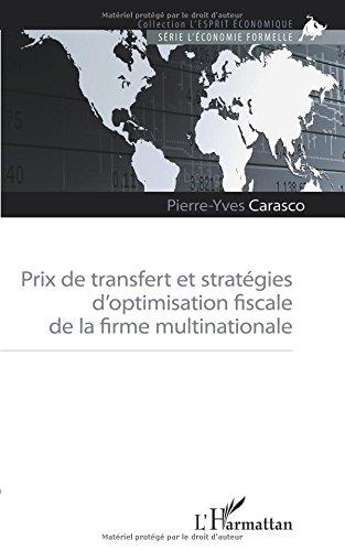 Prix de transfert et stratégies d'optimisation fiscale de la firme multinationale par Pierre-Yves Carasco