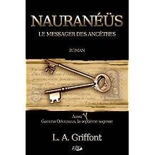 Nauraneus: Le Messager Des Ancetres