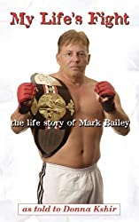 My Life's Fight: The Life Story of Mark Bailey