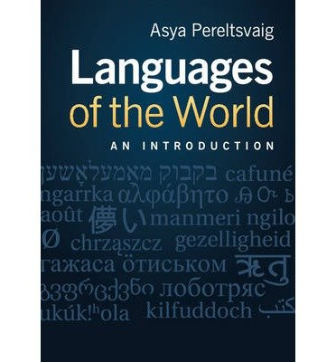 [ LANGUAGES OF THE WORLD AN INTRODUCTION BY PERELTSVAIG, ASYA](AUTHOR)PAPERBACK