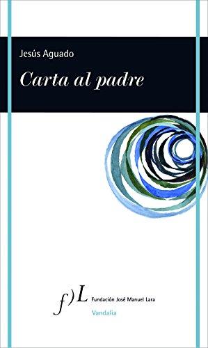 Carta al padre eBook: Jesús Aguado: Amazon.es: Tienda Kindle