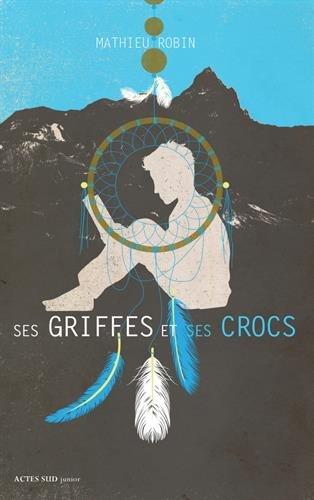 Ses griffes et ses crocs / Mathieu Robin |
