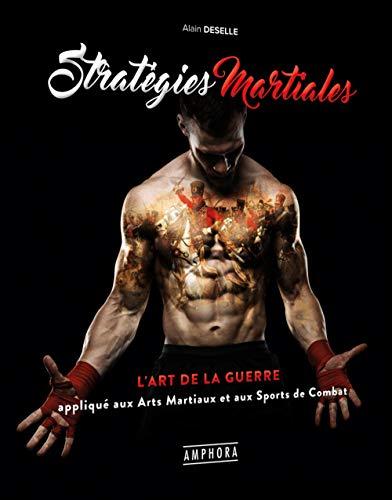 Stratégies martiales - L'art de la guerre appliqué aux arts martiaux & sports de combat
