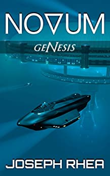 Novum: Genesis: (Novum Series, Book 1) (English Edition) di [Rhea, Joseph]