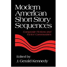 [(Modern American Short Story Sequences: Composite Fictions and Fictive Communities)] [Author: J. Gerald Kennedy] published on (February, 2011)