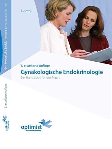 Gynäkologische Endokrinologie: Ein Handbuch für die Praxis