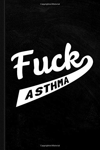 Fuck Asthma Journal Notebook: Blank Lined Ruled For Writing 6x9 120 Pages por Flippin Sweet Books