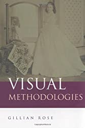 Visual Methodologies: An Introduction to the Interpretation of Visual Materials: An Introduction to Interpreting Visual Objects
