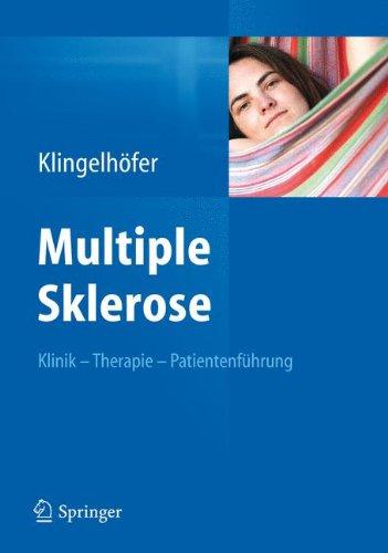 Multiple Sklerose: Klinik - Therapie - Patientenführung