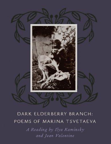 Dark Elderberry Branch: Poems of Marina Tsvetaeva