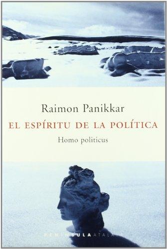 El espíritu de la política : homo politicus por Raimon Panikkar