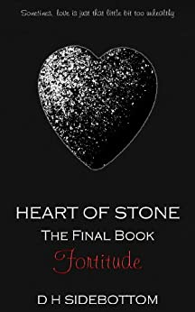 Fortitude (Heart of Stone Book 6) by [Sidebottom, D H]