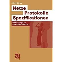 Netze - Protokolle - Spezifikationen. Die Grundlagen für die erfolgreiche Praxis.