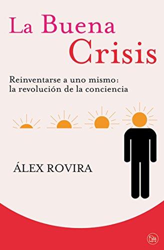 la-buena-crisis-reinventarse-a-uno-mismo-la-revolucion-de-la-conciencia