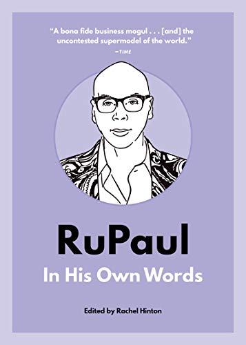 RuPaul: In His Own Words (In Their Own Words) (English Edition)
