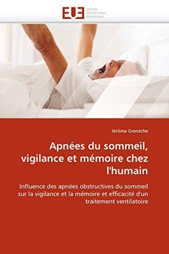 Apnées du sommeil, vigilance et mémoire chez l'humain: Influence des apnées obstructives du sommeil sur la vigilance et la mémoire et efficacité d'un traitement ventilatoire (Omn.Univ.Europ.)
