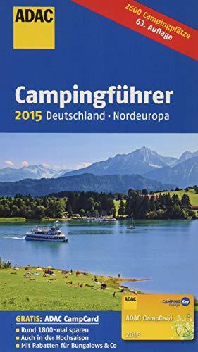 ADAC Campingführer Deutschland und Nordeuropa 2015: 2600 Campingplätze, Von ADAC-Experten getestet