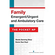 Family Emergent/Urgent and Ambulatory Care: The Pocket NP (English Edition)