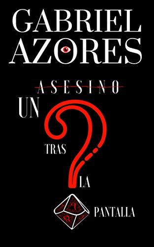 UN ASESINO TRAS LA PANTALLA eBook: AZORES, GABRIEL: Amazon.es ...