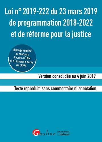 Loi n 2019-222 du 23 mars 2019 de programmation 2018-2022 et de reforme pour la justice (ENM-CRFPA) par  Collectif