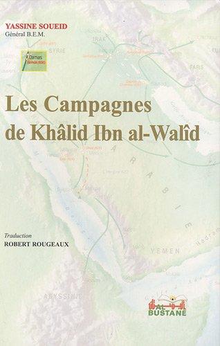Les campagnes de Khalid Ibn al-Walîd