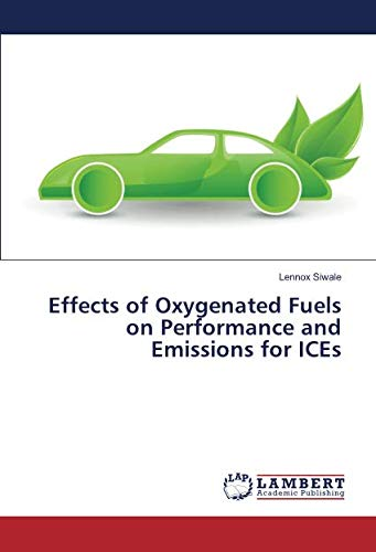Effects of Oxygenated Fuels on Performance and Emissions for ICEs
