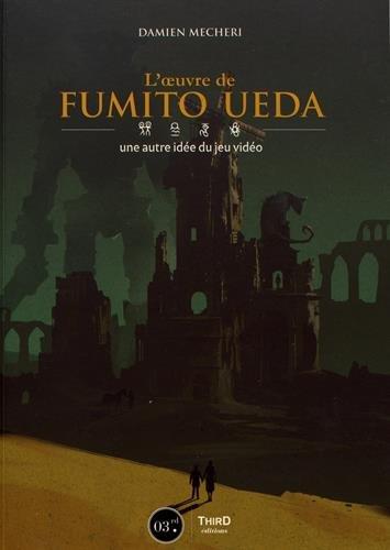 L'oeuvre de Fumito Ueda: Une autre idée du jeu vidéo
