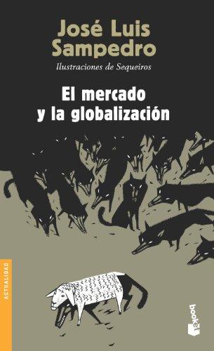 El mercado y la globalización (Divulgación. Actualidad)