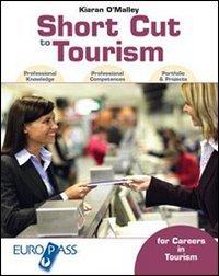 Short cut to tourism. Con portfolio. Con espansione online. Per le Scuole superiori