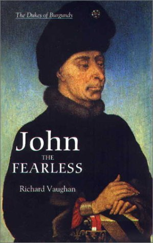 John the Fearless (History of Valois Burgundy) New edition by Vaughan, Richard, Schnerb (foreword), Bertrand (2012) Paperback