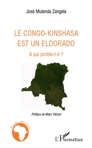 Congo Kinshasa Est un Eldorado a Qui Profite T Il