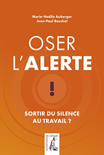 Oser l'alerte : Sortir du silence au travail ?