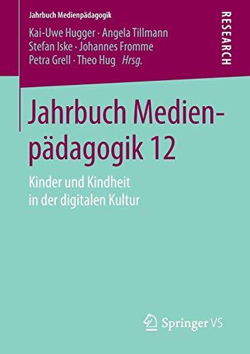Jahrbuch Medienpädagogik 12: Kinder und Kindheit in der digitalen Kultur
