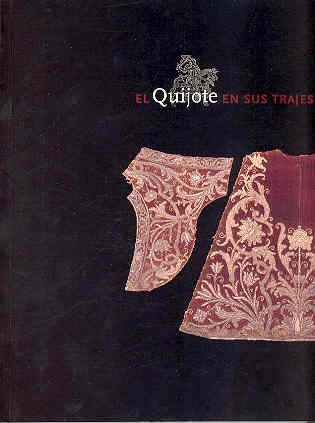 El Quijote en sus trajes por España. Subdirección General De Promoción De Las Bellas Artes