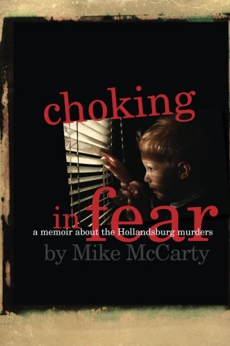 Choking in Fear: a memoir about the Hollandsburg murders
