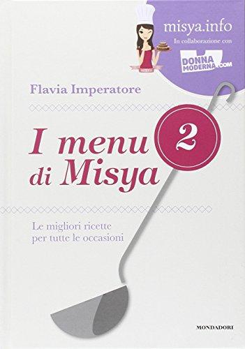 I menu di Misya. Le migliori ricette per tutte le occasioni. Ediz. illustrata: 2