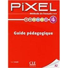 Pixel: Guide Pedagogique 4