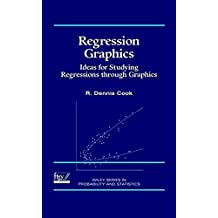 Regression Graphics: Ideas for Studying Regressions through Graphics (Wiley Series in Probability and Statistics, Band 1)