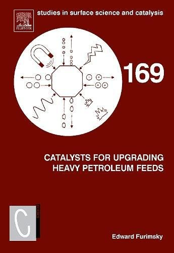 169: Catalysts for Upgrading Heavy Petroleum Feeds (Studies in Surface Science and Catalysis)
