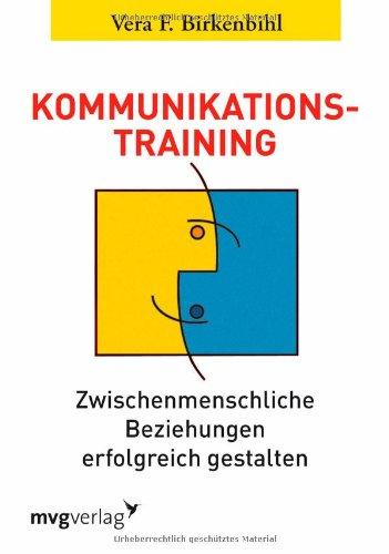 Kommunikationstraining. Zwischenmenschliche Beziehungen erfolgreich gestalten