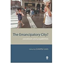 [ THE EMANCIPATORY CITY?: PARADOXES AND POSSIBILITIES ] Lees, Loretta (AUTHOR ) Sep-01-2004 Paperback