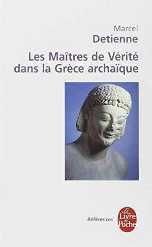 Les matres de vrit dans la Grce archaque