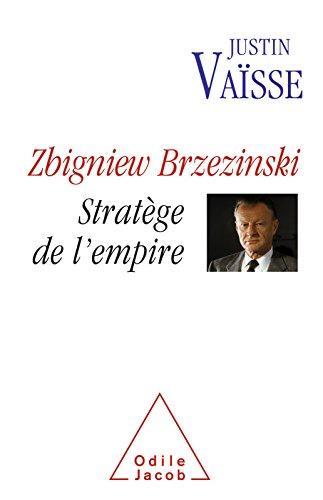 Zbigniew Brzezinski: Stratège de l'empire
