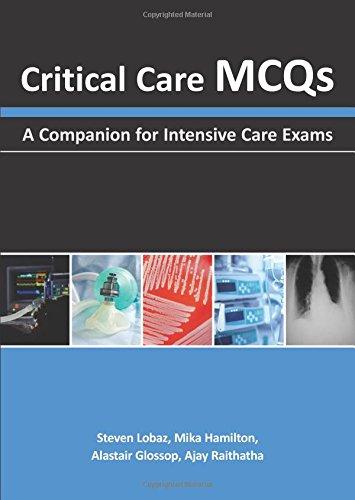 Critical Care MCQs: A Companion for Intensive Care Exams por Steven Lobaz