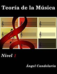 Teoria de la Musica: Nivel 1 (Spanish Edition) by Angel Candelaria (2011-12-01)