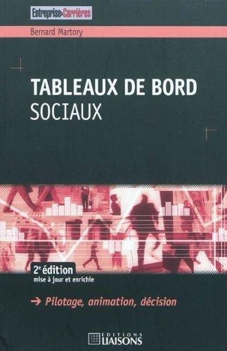 Tableaux de bord sociaux - 2e édition: Pilotage, animation, décision. par Bernard Martory