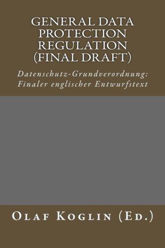 General Data Protection Regulation (Final Draft): Datenschutz-Grundverordnung - Finaler Englischer Entwurfstext