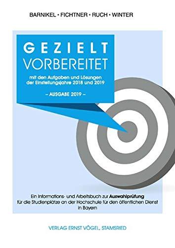 Gezielt vorbereitet mit den Aufgaben und Lösungen der Einstellungsjahre 2018 und 2019 / 3. Qualifikationsebene: Ein Informations- und Arbeitsbuch zur ... für den öffentlichen Dienst in Bayern