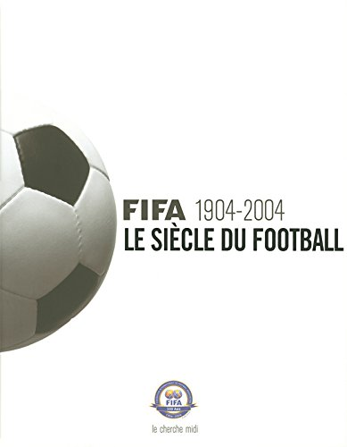 fifa-1904-2004-le-sicle-du-football