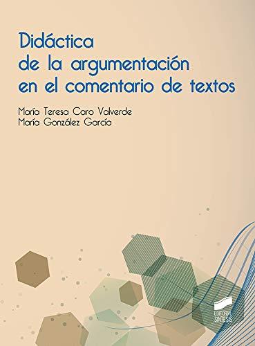 Didáctica de la argumentación en el comentario de textos (Educación) por María Teresa Caro Valverde